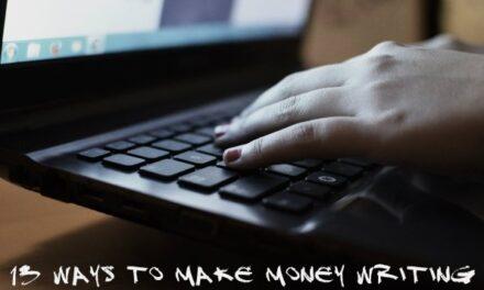 13 Ways To Make Money Writing